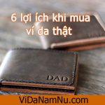 Bất ngờ với 6 LỢI ÍCH khi mua ví da thật? – Bài 53