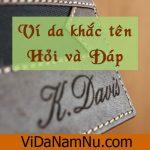 Khắc tên lên ví da – Hỏi và đáp về ví da khắc chữ (P1) – Bài 38